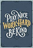 クリエイティブな教材プレス遊び ハードに作業。 Be Kind. Inspire U ポスター CTP 8583