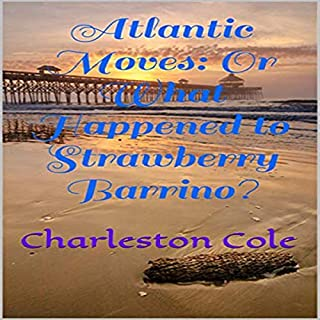 Atlantic Moves: Or What Happened to Strawberry Barrino? audiobook cover art