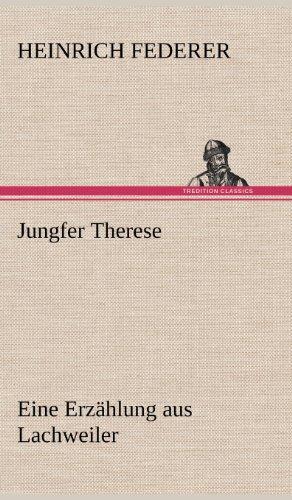 Jungfer Therese: Eine Erzählung aus Lachweiler