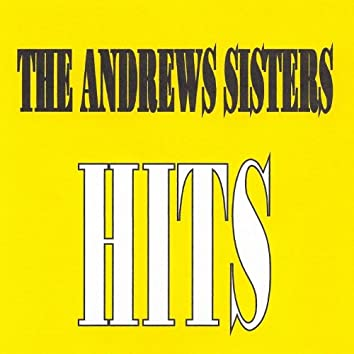 The Andrews Sisters - Hits