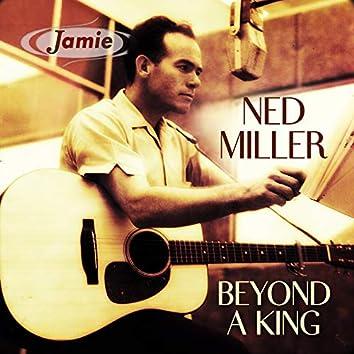 Beyond A King