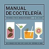 Manual de coctelería / Cocktail Manual: Guía Básica Para El Barman Aficionado / Basic Guide for the Amateur Bartender