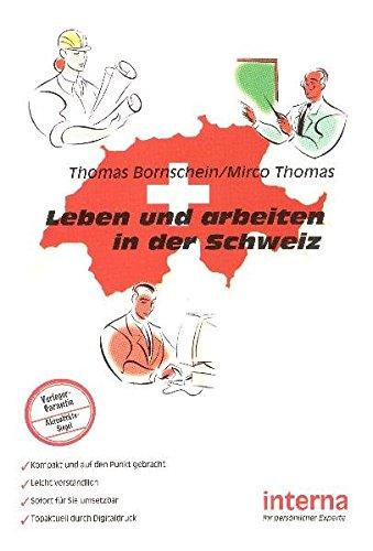 Leben und arbeiten in der Schweiz: Grüezi aus der Schweiz – Auswandern in die Schweiz leicht...