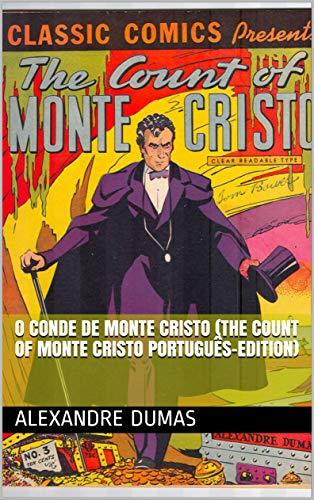 O Conde de Monte Cristo (The Count of Monte Cristo Português-Edition)