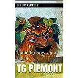 TG PIEMONT: Comedia brev an at unich (Gli umoristi Vol. 7) (Italian Edition)