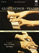 Glory, Honor and Praise!: Inspirational Organ and Piano Duets
