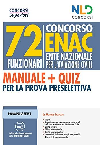 Manuale Completo Per 72 Funzionari Enac: Manuale Per La Prova Preselettiva e scritta
