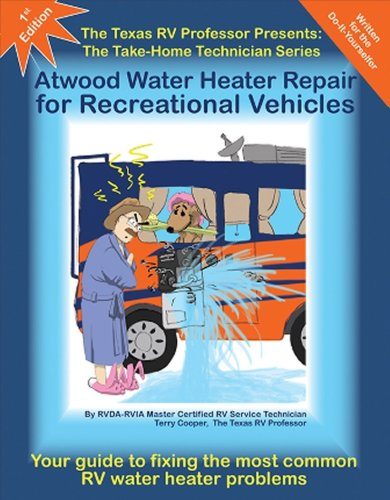 Atwood Water Heater Repair for Recreational Vehicles (The Take-home...