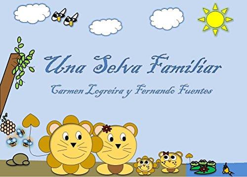 Una selva familiar (Educando a mi bebé nº 3)
