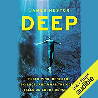 Deep     Freediving, Renegade Science, and What the Ocean Tells Us About Ourselves              By:                                                                                                                                 James Nestor                               Narrated by:                                                                                                                                 James Nestor                      Length: 7 hrs and 36 mins     1,036 ratings     Overall 4.6
