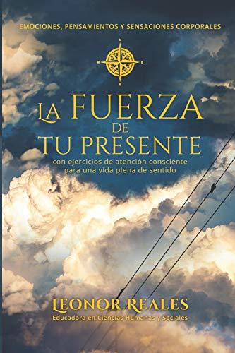 La fuerza de tu presente (Spanish Edition)