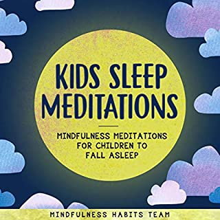 Kids Sleep Meditations: Mindfulness Meditations for Children to Fall Asleep audiobook cover art