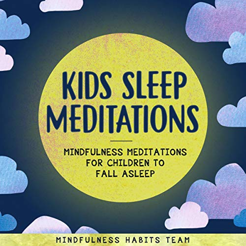 Kids Sleep Meditations: Mindfulness Meditations for Children to Fall Asleep cover art
