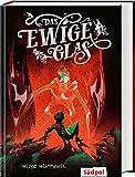 Das ewige Glas (Glas-Trilogie Band 3): Das spektakuläre Finale der Glastrilogie - atemberaubend spannendes Fantasy-Jugendbuch ab 12 (Die Glas-Trilogie)