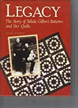 Legacy: The Story of Talula Gilbert Bottoms and Her Quilts