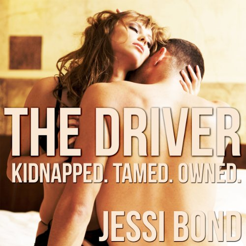 The Driver: Kidnapped. Owned. Tamed. audiobook cover art