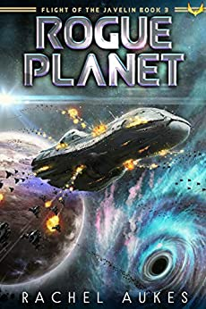 Rogue Planet (Flight of the Javelin Book 3) by [Rachel Aukes]