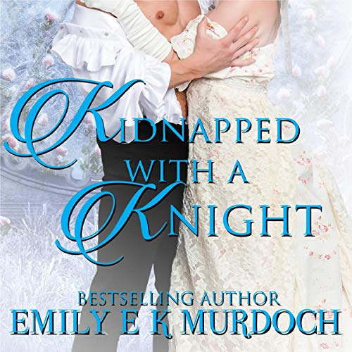 Kidnapped with a Knight: A Steamy Regency Romance cover art