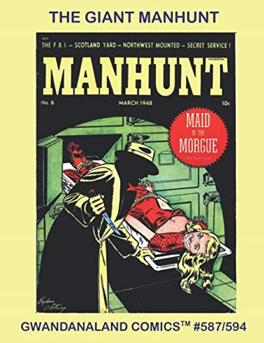 The Giant Manhunt: Gwandanaland Comics #587/594 - - - Thrilling Crimefighting and Adventure Starring Kirk Of Scotland Yard - Undercover Girl  - Fallon ... FBI - Space Ace - The Red Fox and much More!