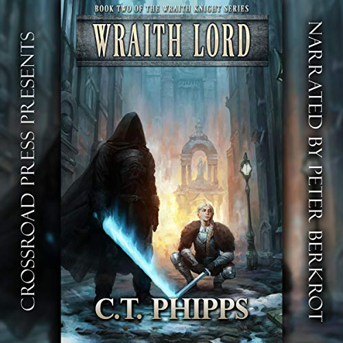 Wraith Lord     Wraith Knight, Book 2              By:                                                                                                                                 C. T. Phipps                               Narrated by:                                                                                                                                 Peter Berkrot                      Length: 10 hrs and 59 mins     18 ratings     Overall 4.6