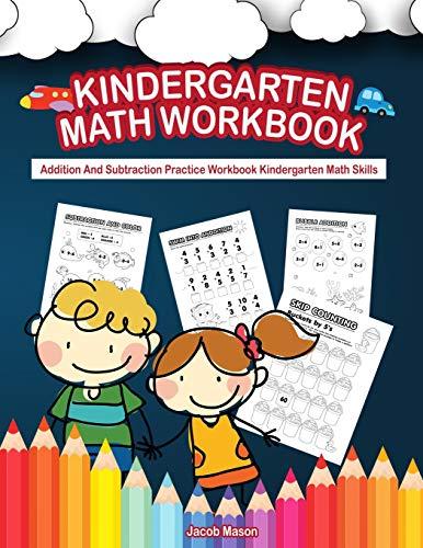 Kindergarten Math Workbook: Addition And Subtraction Practice Workbook Kindergarten Math Skills (Early Math Books)