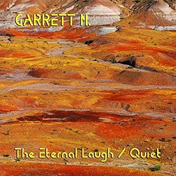The Eternal Laugh / Quiet