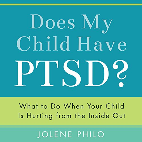 Does My Child Have PTSD? audiobook cover art