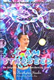 I Am Starseed: Initiating the Starseed Mission on Earth