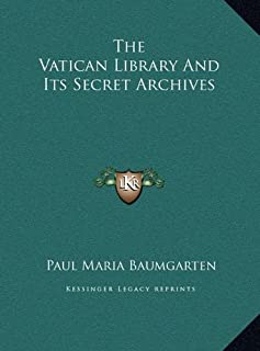 The Vatican Library and Its Secret Archives