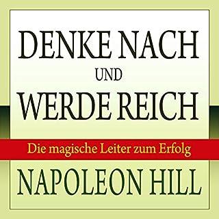 Denke nach und werde reich: Die magische Leiter zum Erfolg                   Autor:                                                                                                                                 Napoleon Hill                               Sprecher:                                                                                                                                 Uwe Daufenbach                      Spieldauer: 6 Std. und 9 Min.     160 Bewertungen     Gesamt 4,2