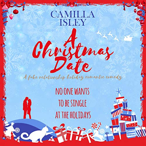 A Christmas Date: A Fake Relationship Holiday Romantic Comedy (First Comes Love, Book 3)