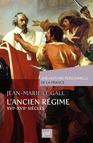 L'Ancien Régime: XVIe-XVIIe siècles (\