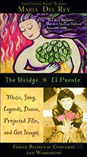 Maria Del Rey: The Bridge (El Puente) - Music, Song, Legends, Dance, Projected Film, and Art Images (Family Bilingual Concerts and Workshops)