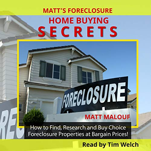Matt's Foreclosure Home Buying Secrets cover art