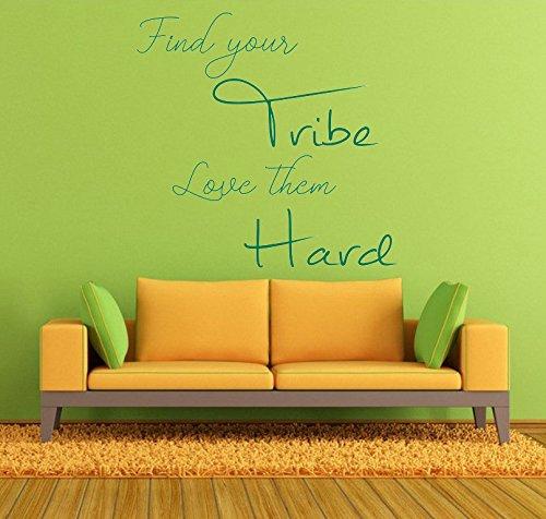 Cita 'Find your Tribe, Love them Hard', Vinilo decorativo de vinilo, Mural,...