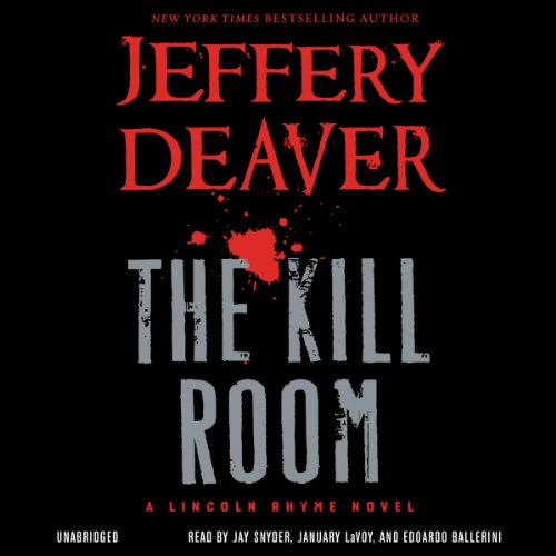 The Kill Room     A Lincoln Rhyme Novel              Written by:                                                                                                                                 Jeffery Deaver                               Narrated by:                                                                                                                                 Jay Snyder,                                                                                        January LaVoy,                                                                                        Edoardo Ballerini                      Length: 13 hrs and 40 mins     3 ratings     Overall 5.0