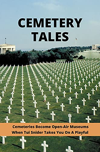 Cemetery Tales: Cemeteries Become Open-Air Museums When Tui Snider Takes You On A Playful: Cemetery Tales A Tale Of Two Sisters (English Edition)