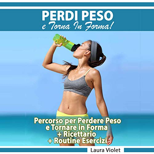 Perdi Peso E Torna In Forma [Lose Weight and Get Back in Shape]  By  cover art