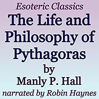 The Life and Philosophy of Pythagoras: Esoteric Classics cover art