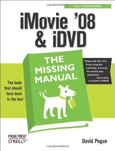 iMovie '08 & iDVD: The Missing Manual