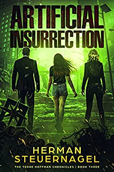 Artificial Insurrection (The Terre Hoffman Chronicles Book 3) by [Herman Steuernagel]