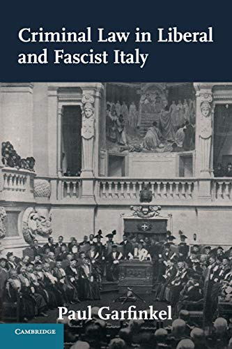Criminal Law in Liberal and Fascist Italy (Studies in Legal History)