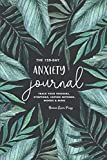 The 120-Day Anxiety Journal: Track Your Triggers, Symptoms, Coping Methods, Moods & More: 4-Month Tracker & Logbook for Daily Stress Management