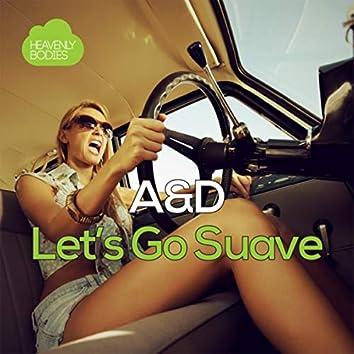 Let's Go Suave