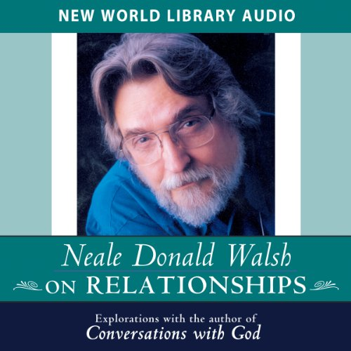 Neale Donald Walsch on Relationships audiobook cover art