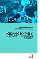 INORGANIC SYNTHESIS: EXPERIMENTS IN COORDINATION CHEMISTRY by ERMIAS GIRMA LEGGESSE ATETEGEB MEAZAH(2010-02-26)