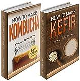 Probiotic Beverages: BOX SET - How To Make Kombucha & How To Make Kefir Bundle (BONUS Recipes and Kombucha Starter Kit Included)