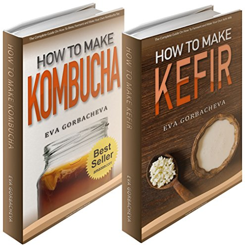 Probiotic Beverages: BOX SET - How To Make Kombucha & How To Make Kefir Bundle (BONUS Recipes and Kombucha Starter Kit Included)