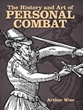 The History and Art of Personal Combat (Dover Military History, Weapons, Armor)