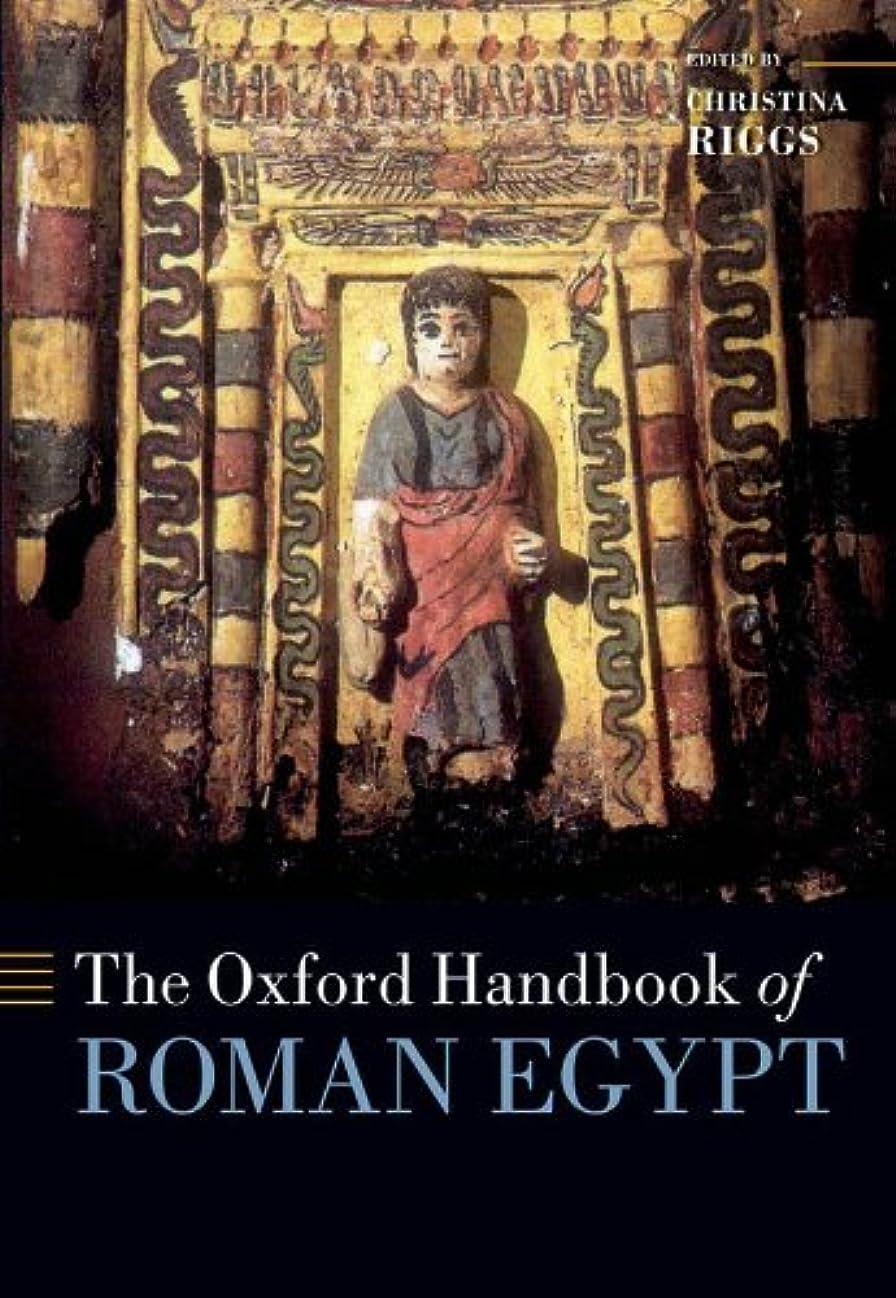 振り子ベギンの前でThe Oxford Handbook of Roman Egypt (Oxford Handbooks) (English Edition)